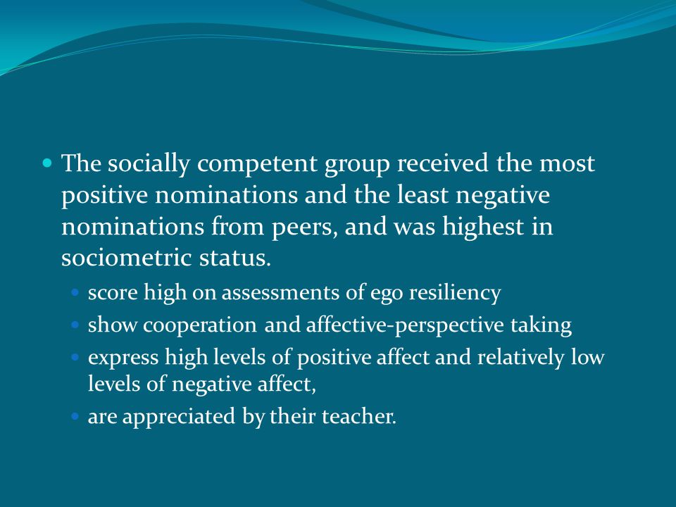 The socially competent group received the most positive nominations and the least negative nominations from peers, and was highest in sociometric stat