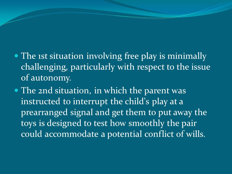 The 1st situation involving free play is minimally challenging, particularly with respect to the issue of autonomy. The 2nd situation, in which the pa