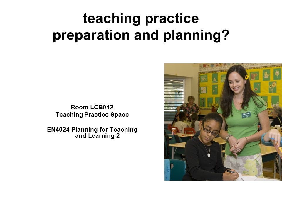 teaching practice preparation and planning.