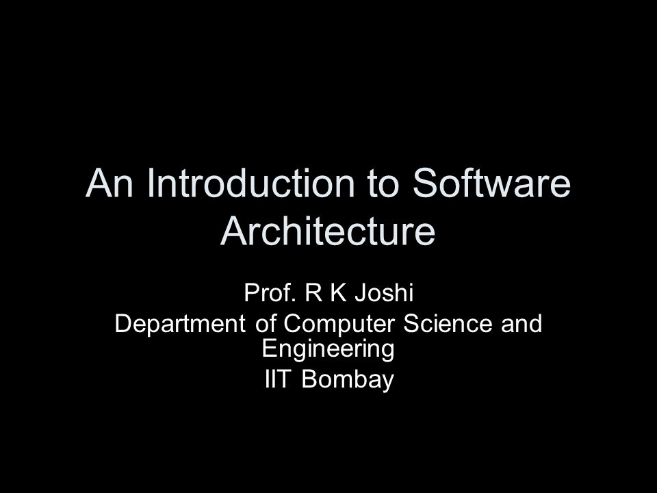 An Introduction to Software Architecture Prof.