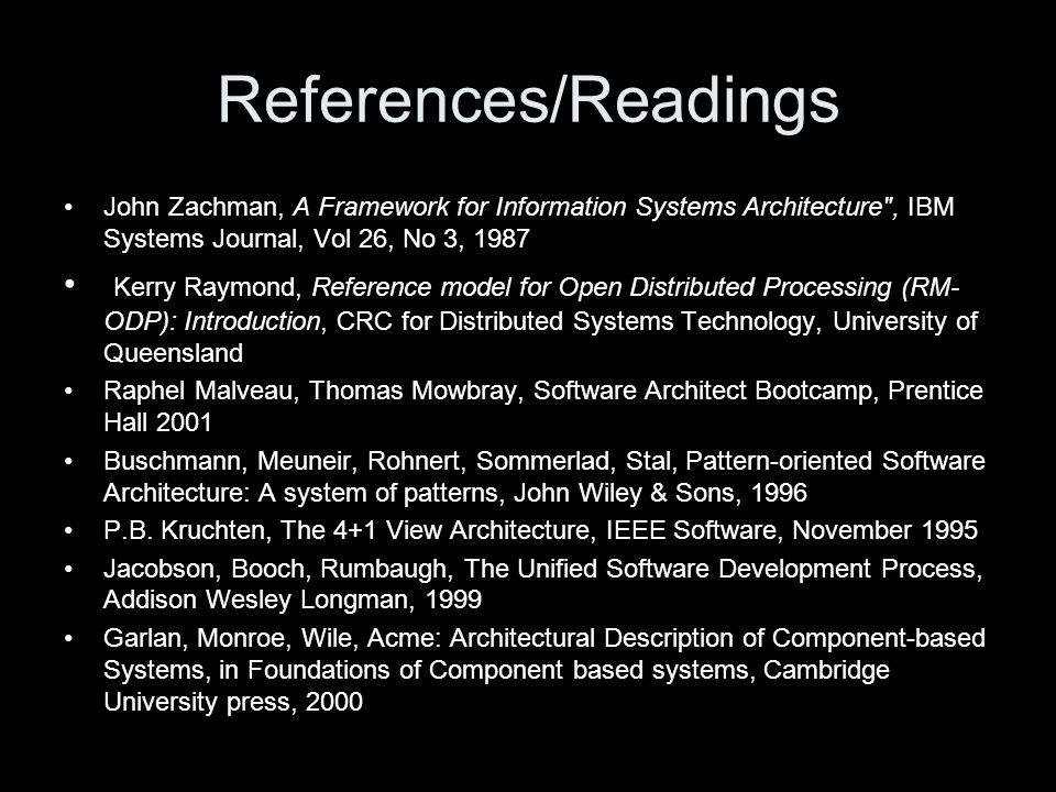 References/Readings John Zachman, A Framework for Information Systems Architecture