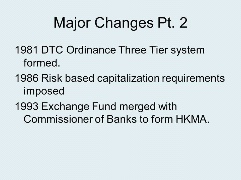 Major Changes Pt. 2 1981 DTC Ordinance Three Tier system formed.
