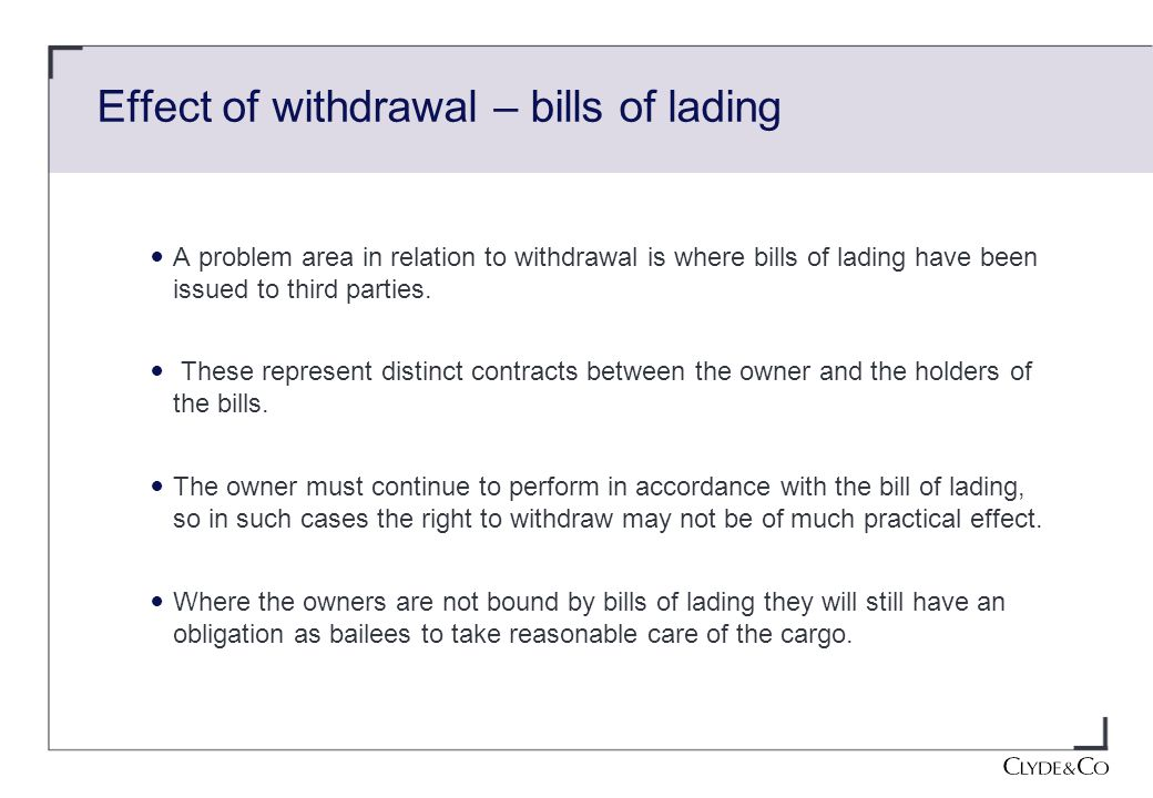 Effect of withdrawal – bills of lading A problem area in relation to withdrawal is where bills of lading have been issued to third parties.
