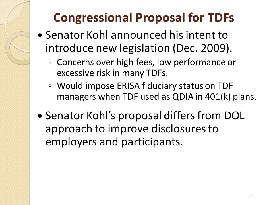 Congressional Proposal for TDFs Senator Kohl announced his intent to introduce new legislation (Dec.