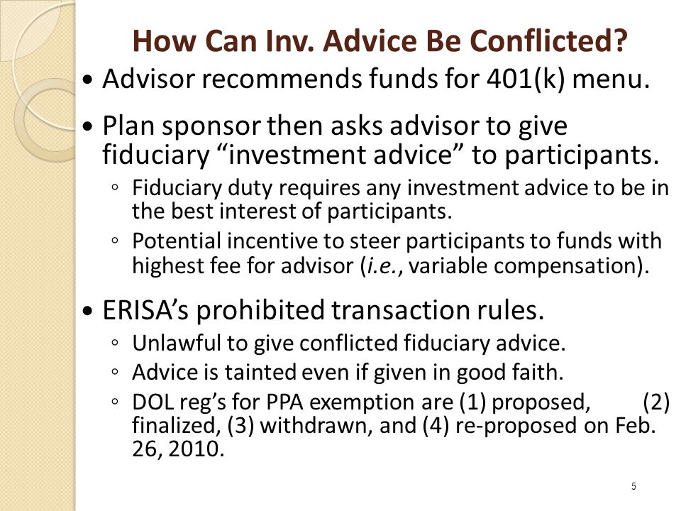 "How Can Inv. Advice Be Conflicted? Advisor recommends funds for 401(k) menu. Plan sponsor then asks advisor to give fiduciary ""investment advice"" to p"