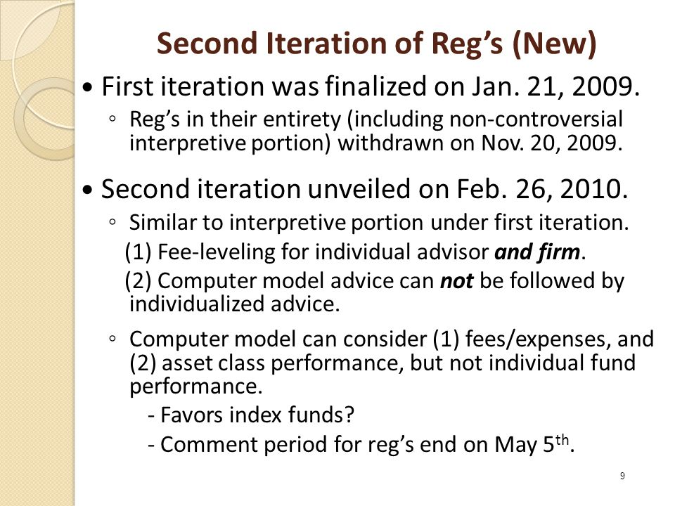 Second Iteration of Reg's (New) First iteration was finalized on Jan. 21, 2009. ◦ Reg's in their entirety (including non-controversial interpretive po