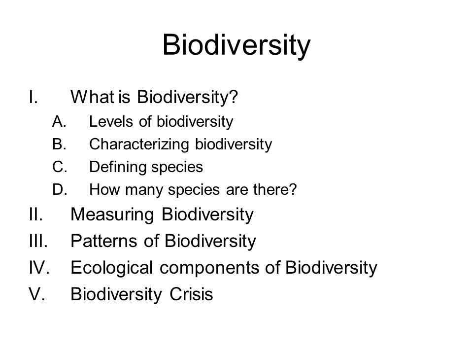 I.What is Biological Diversity.