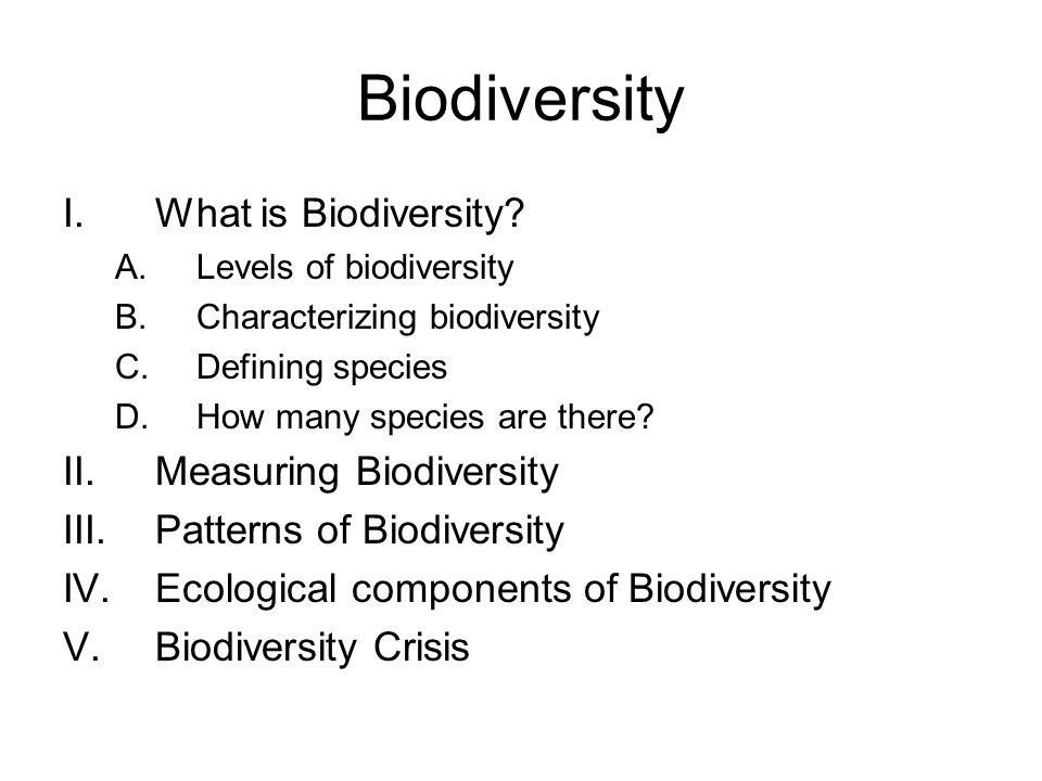 Biodiversity I.What is Biodiversity.