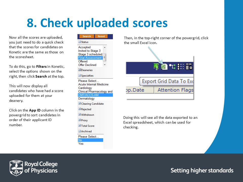 8. Check uploaded scores Now all the scores are uploaded, you just need to do a quick check that the scores for candidates on Konetic are the same as
