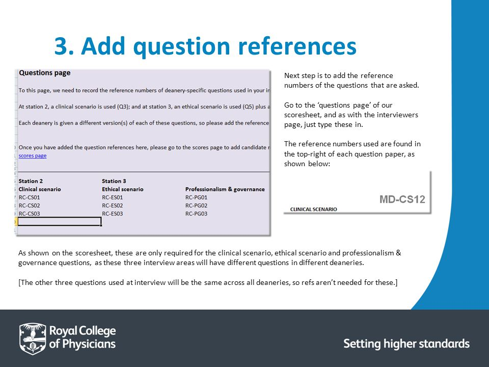 3. Add question references Next step is to add the reference numbers of the questions that are asked. Go to the 'questions page' of our scoresheet, an