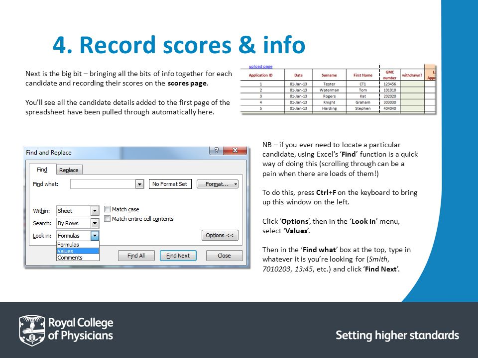 4. Record scores & info Next is the big bit – bringing all the bits of info together for each candidate and recording their scores on the scores page.