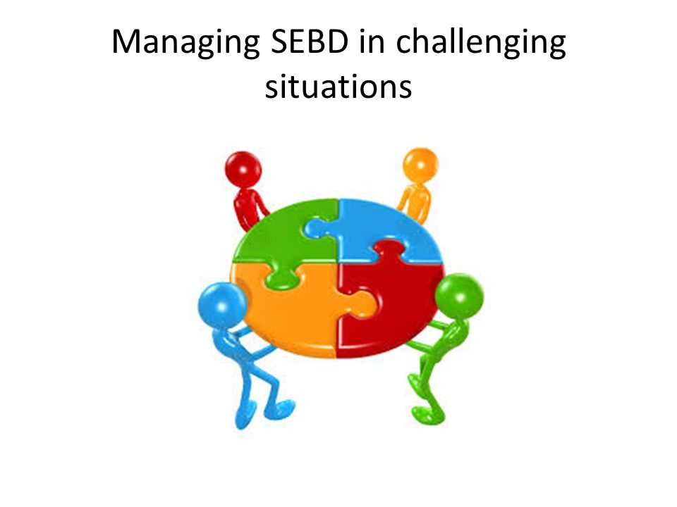 Managing SEBD in challenging situations
