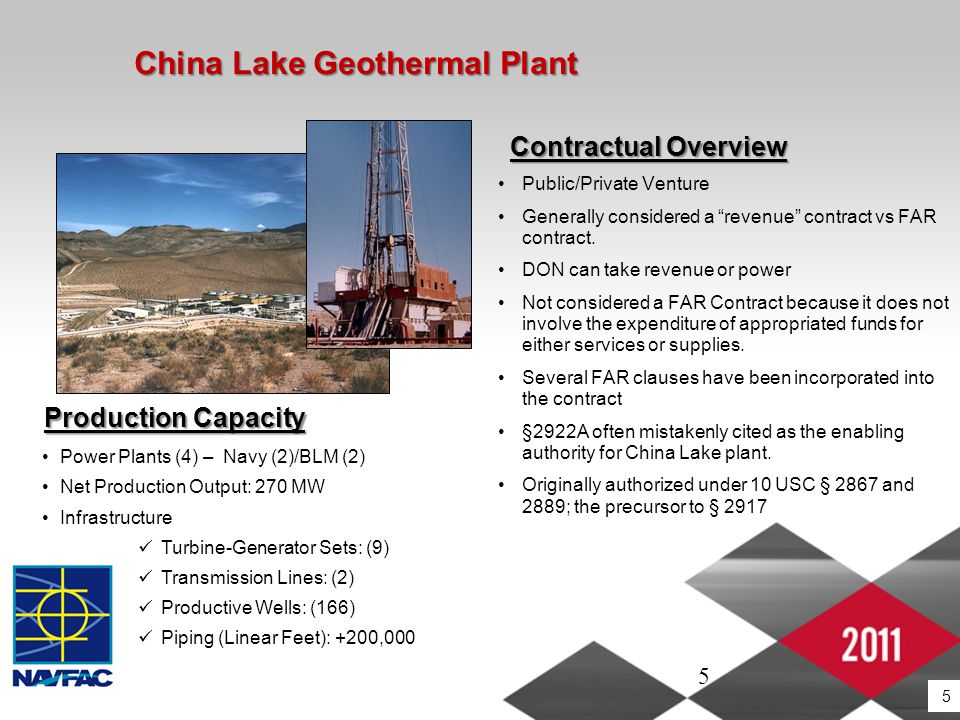 5 China Lake Geothermal Plant Public/Private Venture Generally considered a revenue contract vs FAR contract.