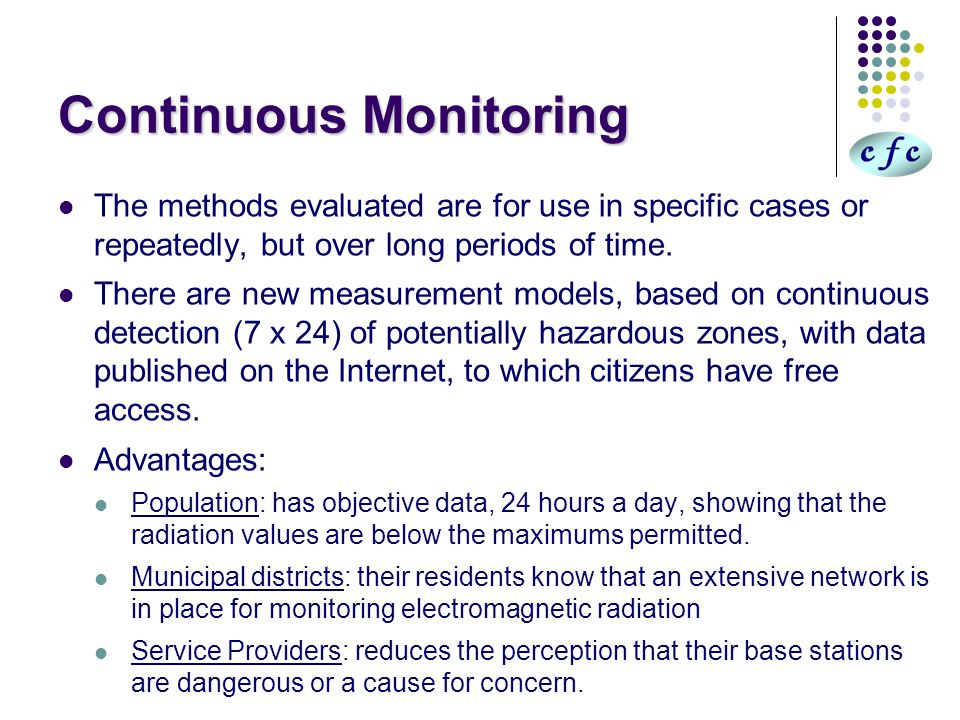 Continuous Monitoring The methods evaluated are for use in specific cases or repeatedly, but over long periods of time.