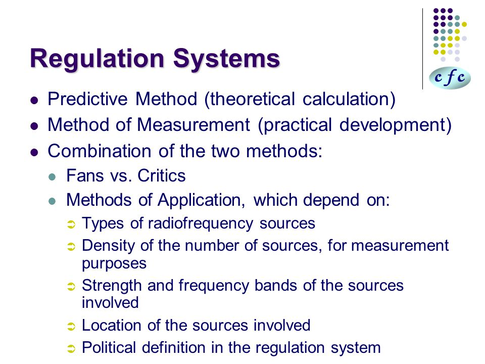 Regulation Systems Predictive Method (theoretical calculation) Method of Measurement (practical development) Combination of the two methods: Fans vs.
