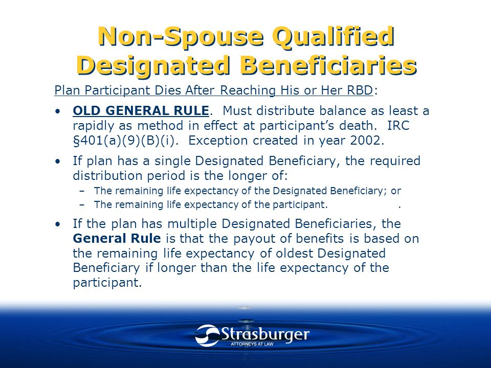 Non-Spouse Qualified Designated Beneficiaries Plan Participant Dies After Reaching His or Her RBD: OLD GENERAL RULE.