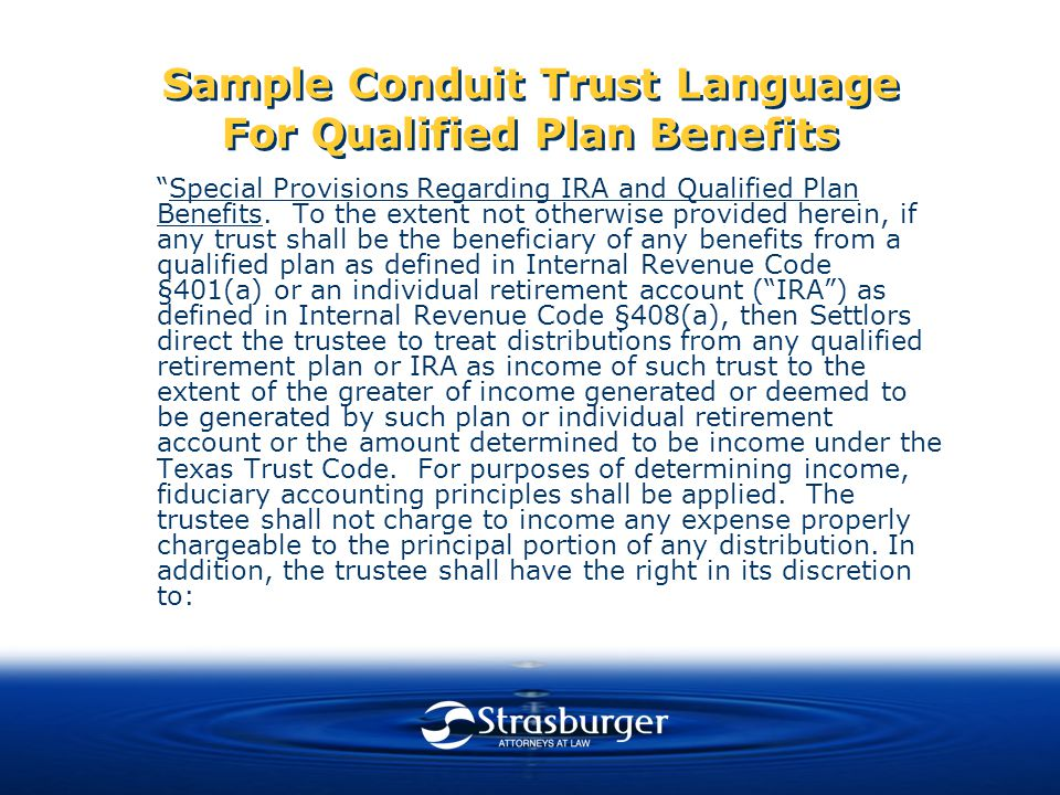 Sample Conduit Trust Language For Qualified Plan Benefits Special Provisions Regarding IRA and Qualified Plan Benefits.