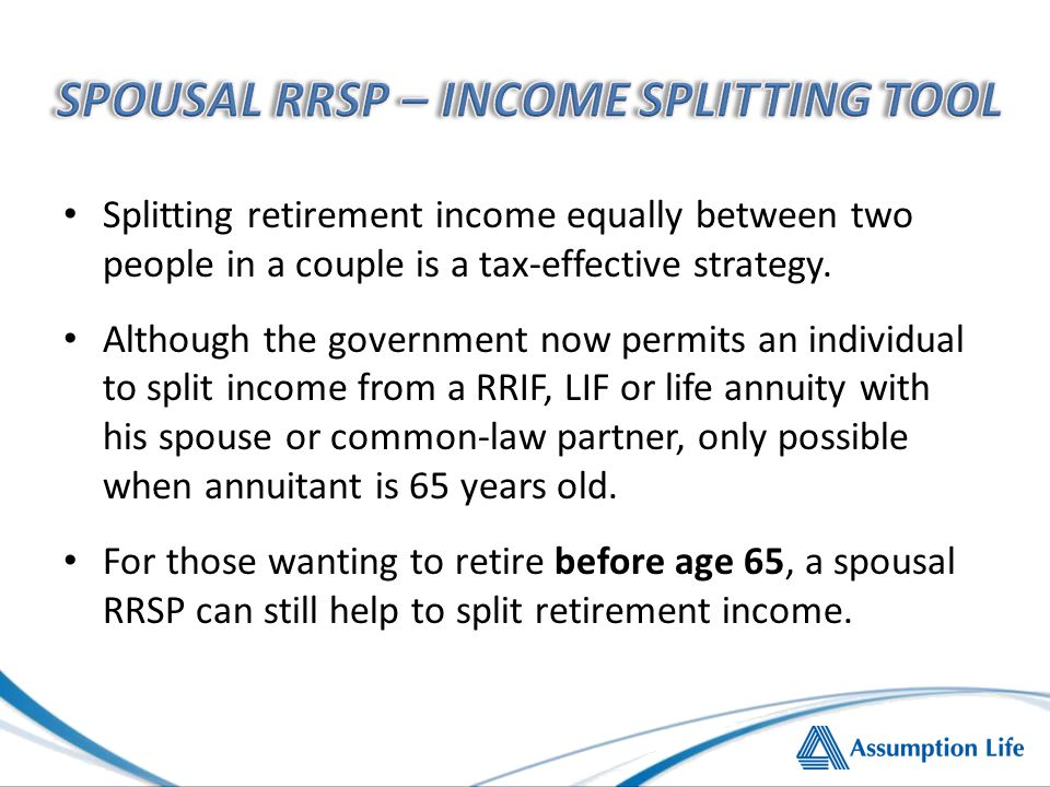 Splitting retirement income equally between two people in a couple is a tax-effective strategy.