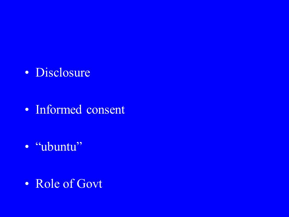 Disclosure Informed consent ubuntu Role of Govt