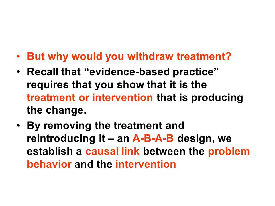 But why would you withdraw treatment.