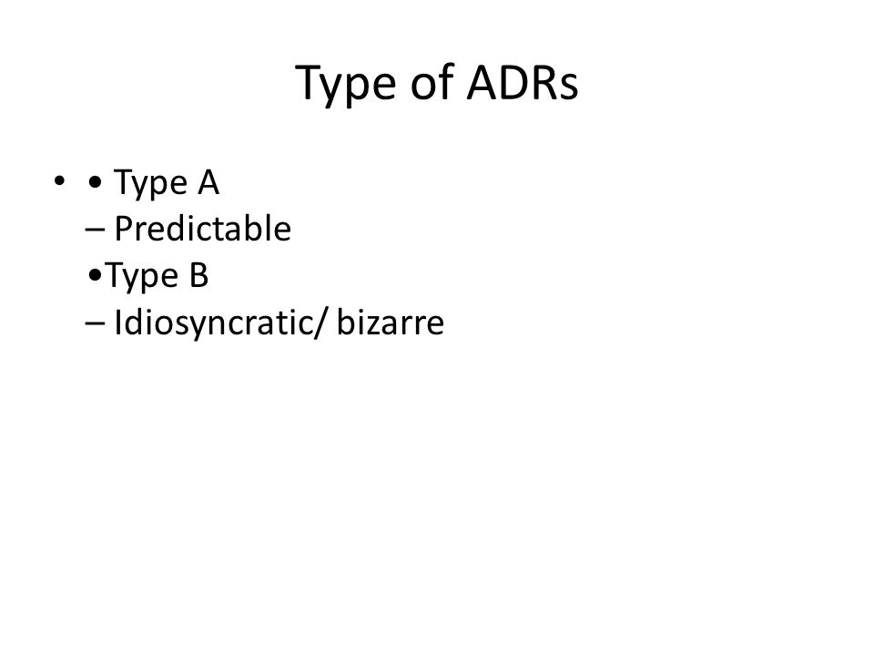 Type of ADRs Type A – Predictable Type B – Idiosyncratic/ bizarre