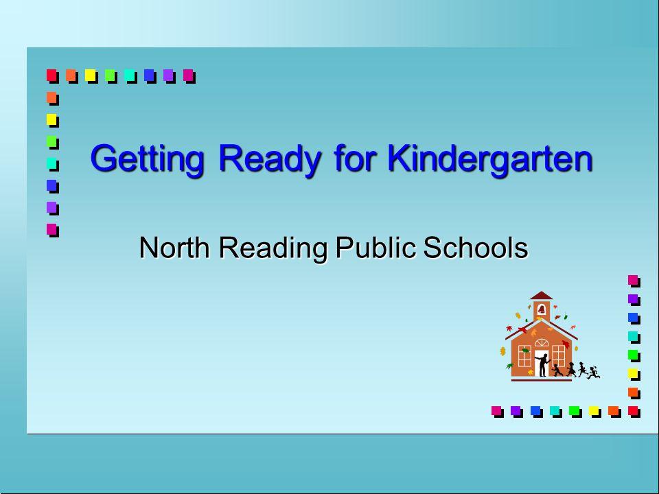 Getting Ready for Kindergarten North Reading Public Schools