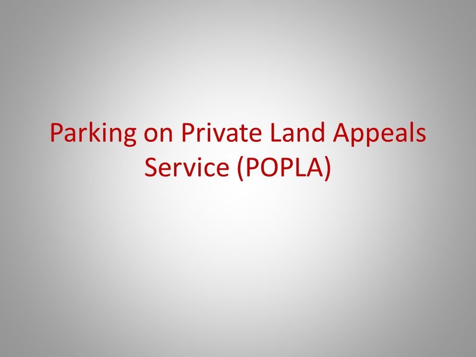 Parking on Private Land Appeals Service (POPLA)