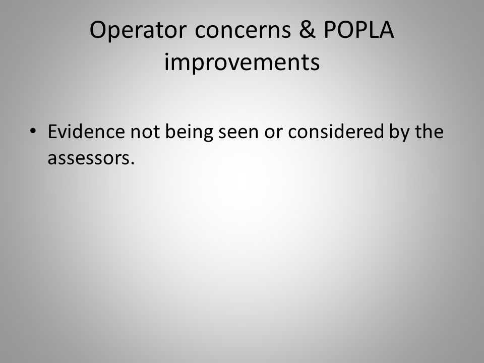Operator concerns & POPLA improvements Evidence not being seen or considered by the assessors.