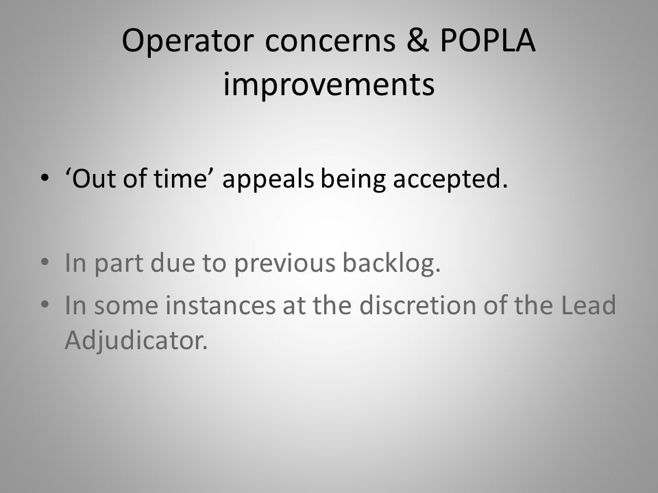 Operator concerns & POPLA improvements 'Out of time' appeals being accepted.
