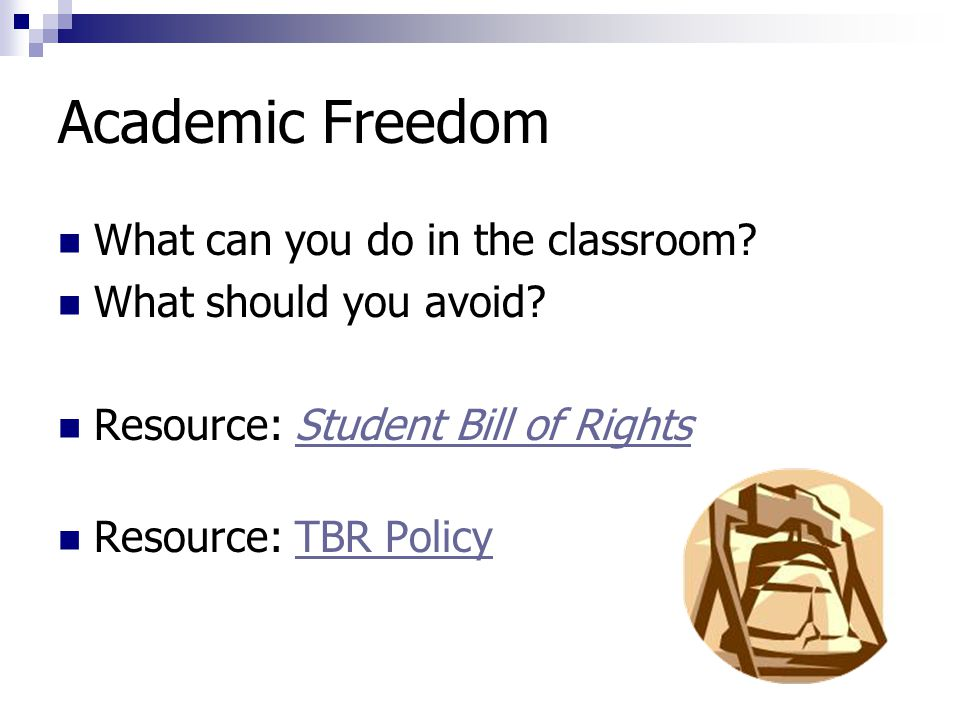 Academic Freedom What can you do in the classroom.