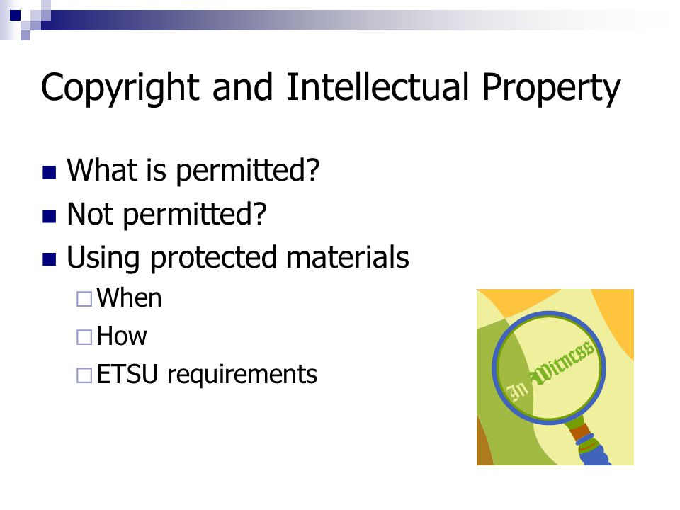 Copyright and Intellectual Property What is permitted.
