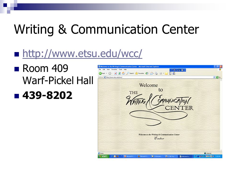Writing & Communication Center http://www.etsu.edu/wcc/ Room 409 Warf-Pickel Hall 439-8202