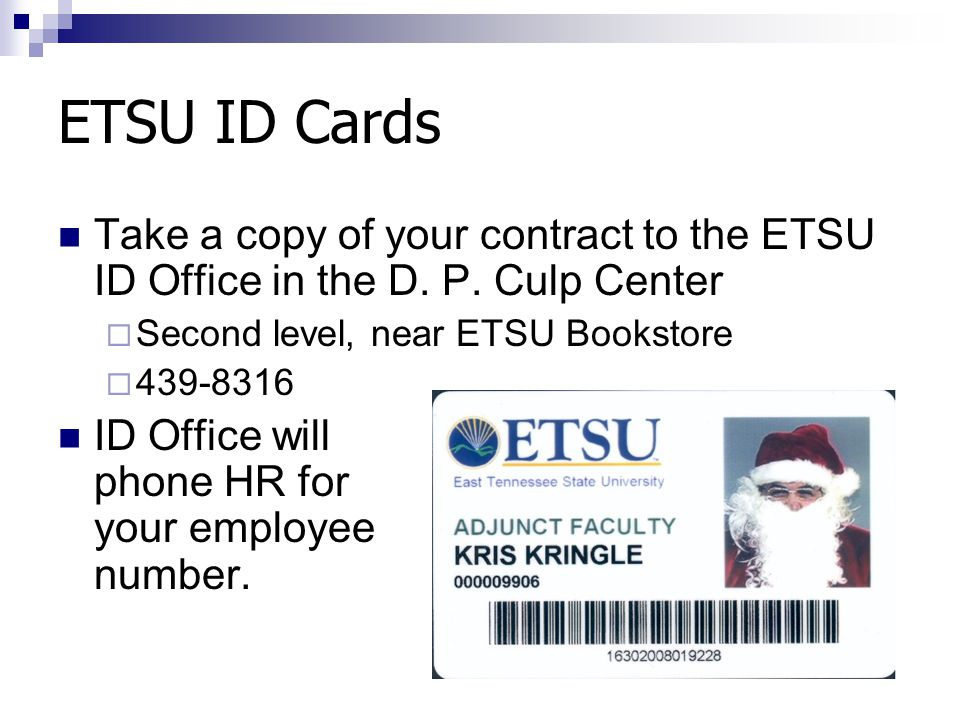 ETSU ID Cards Take a copy of your contract to the ETSU ID Office in the D.