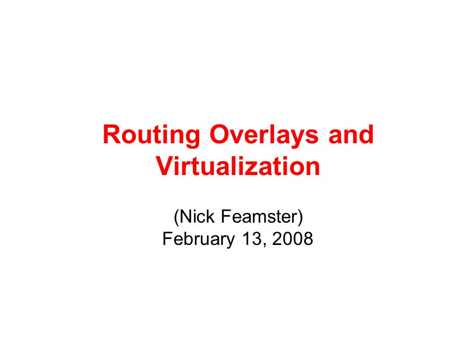 2 Today's Lecture Routing Overlays: Resilient Overlay Networks –Motivation –Basic Operation –Problems: scaling, synchronization, etc.