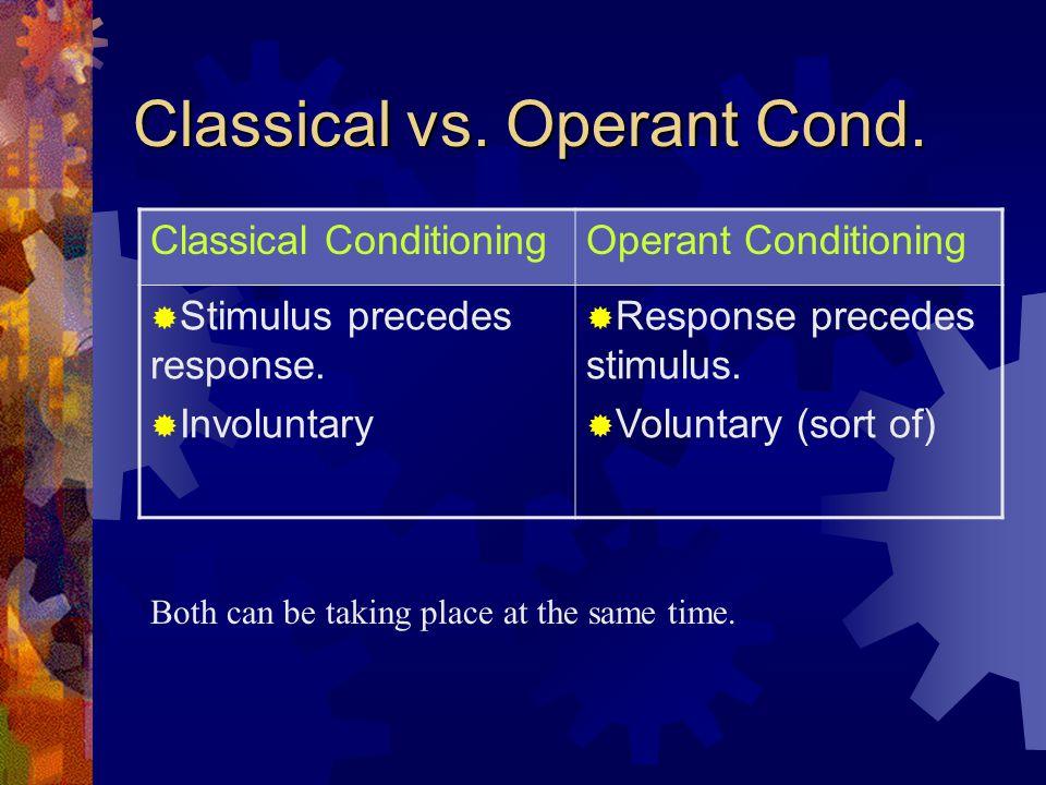 Classical vs.Operant Cond.