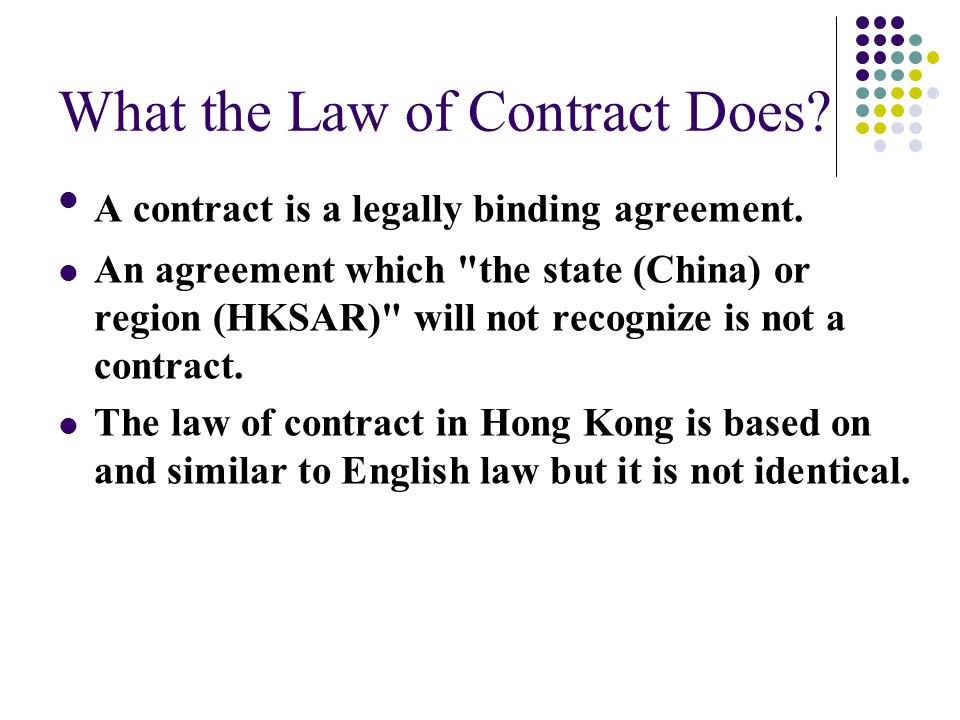 What the Law of Contract Does. A contract is a legally binding agreement.