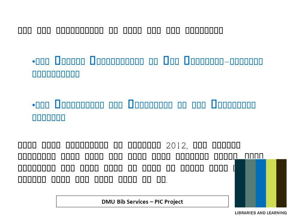 DMU Bib Services – PIC Project What next ? Who knows !