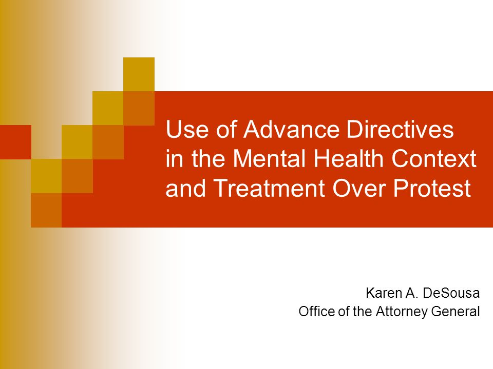 Advance Directives HB 2396(Bell)/SB 1142(Whipple) Significantly expanded Health Care Decisions Act to permit advance directives beyond end of life decisions and appointment of health care agent to include instructions for all health care decisions, including mental health care and MH facility admissions Modified the law governing situations in which patients with decisional incapacity object to treatment § 54.1-2981 et seq.