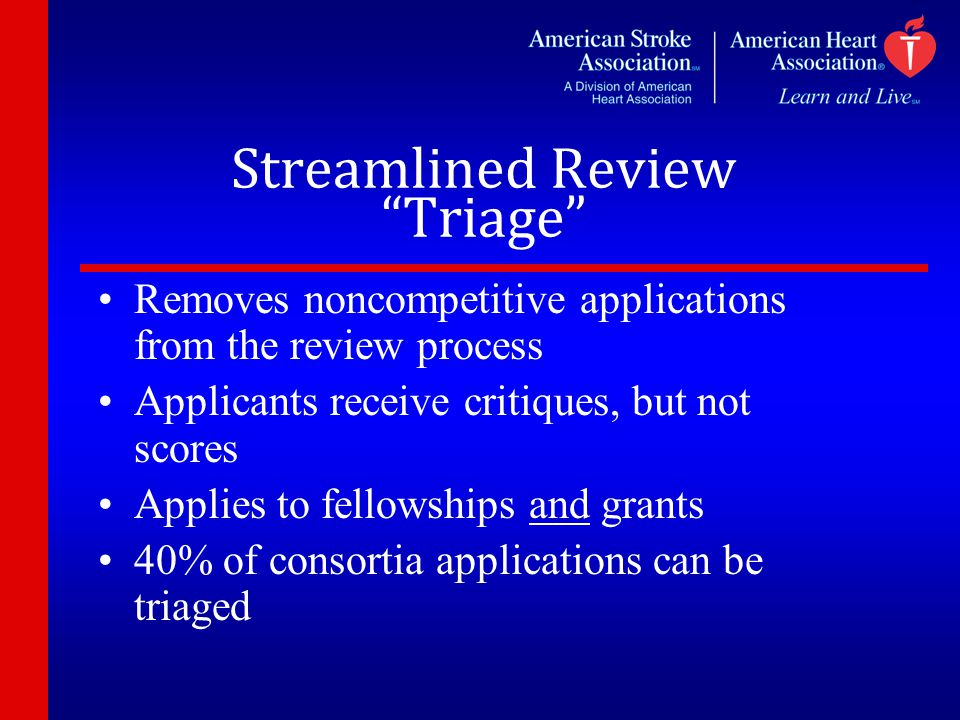 """Streamlined Review """"Triage"""" Removes noncompetitive applications from the review process Applicants receive critiques, but not scores Applies to fellow"""