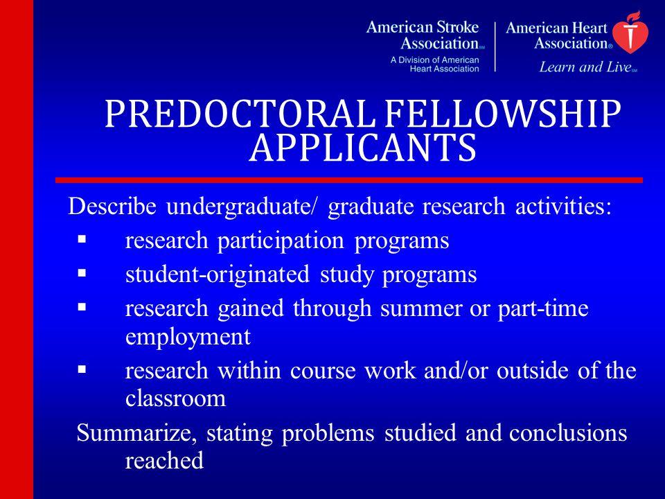PREDOCTORAL FELLOWSHIP APPLICANTS Describe undergraduate/ graduate research activities:   research participation programs   student-originated stu