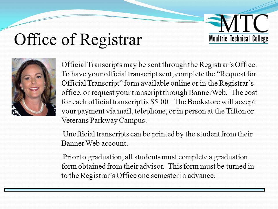 Office of Registrar Official Transcripts may be sent through the Registrar's Office.