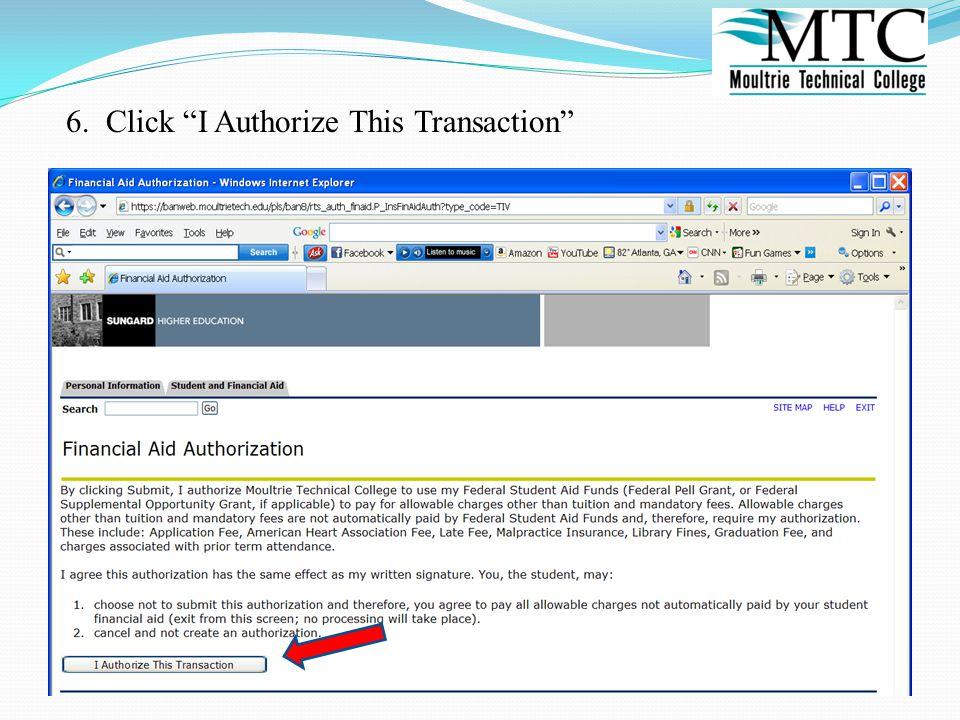 6. Click I Authorize This Transaction