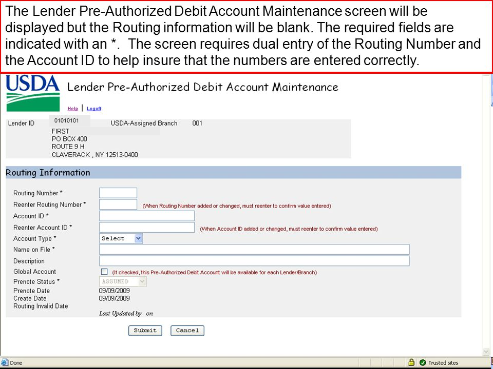 01010101 The Lender Pre-Authorized Debit Account Maintenance screen will be displayed but the Routing information will be blank.