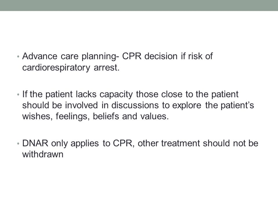 Advance care planning- CPR decision if risk of cardiorespiratory arrest.