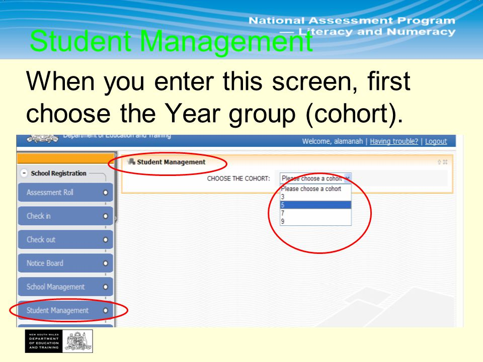 When you enter this screen, first choose the Year group (cohort). Student Management