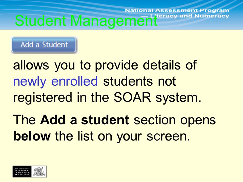 allows you to provide details of newly enrolled students not registered in the SOAR system.