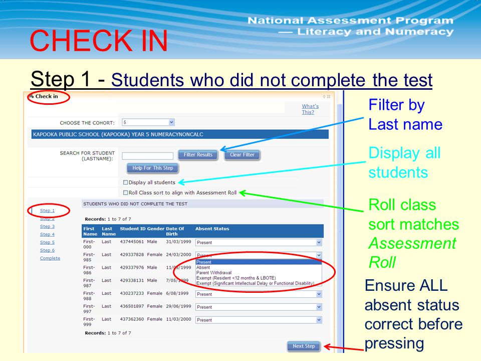 Step 1 - Students who did not complete the test CHECK IN Filter by Last name Display all students Roll class sort matches Assessment Roll Ensure ALL absent status correct before pressing