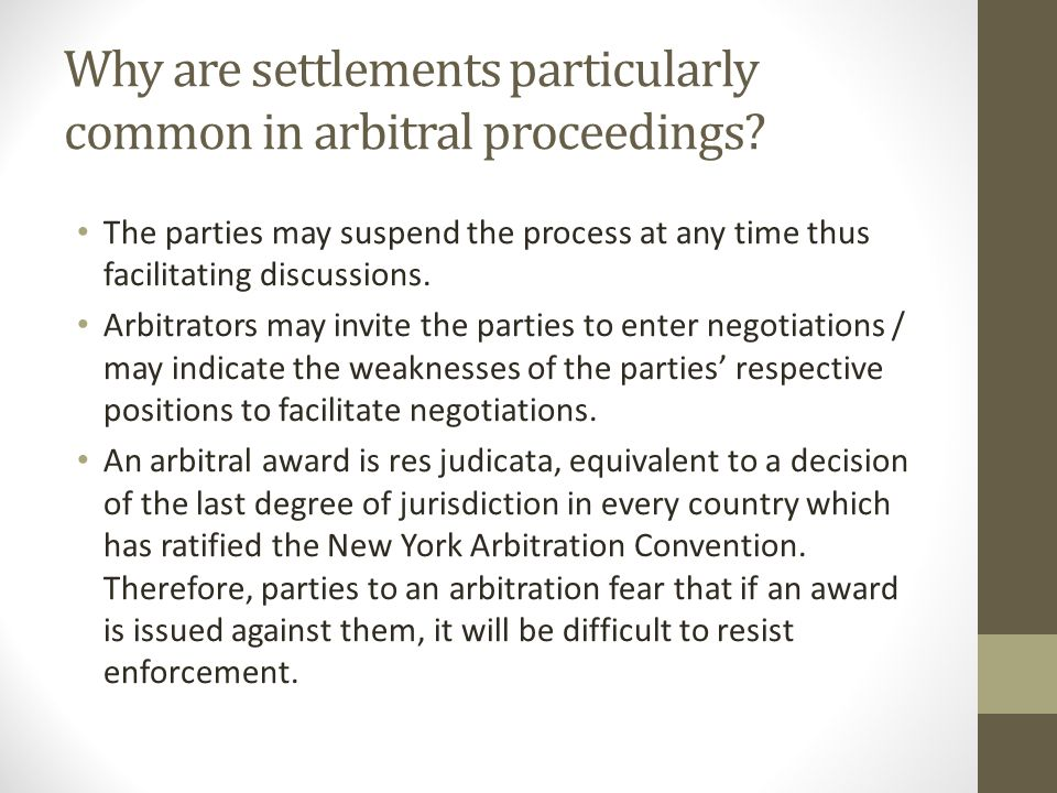 Why are settlements particularly common in arbitral proceedings.