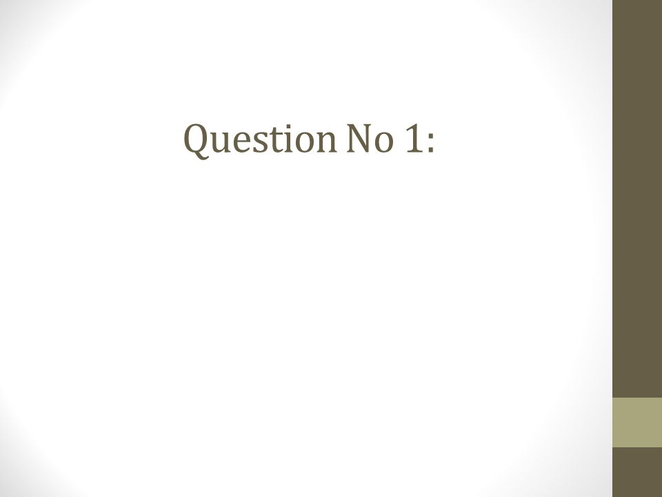 Question No 1: