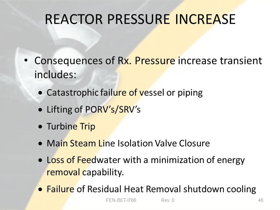 REACTOR PRESSURE INCREASE Consequences of Rx.